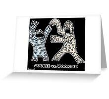 Cookie Vs. Wookiee Greeting Card