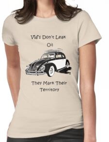 VW's don't leak oil they mark their territory  Womens Fitted T-Shirt