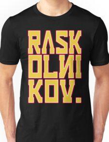 RASKOLNIKOV!  Unisex T-Shirt