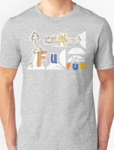 Make Your Own Fun! T-Shirt