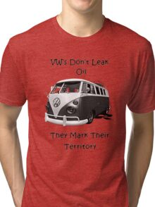 VW's don't leak oil they mark their territory BUS Tri-blend T-Shirt