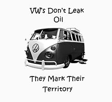 VW's don't leak oil they mark their territory BUS T-Shirt