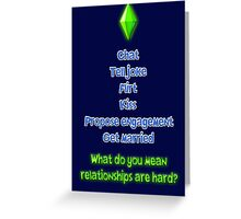 Sims - Relationships are Easy.  Greeting Card