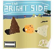 The Bright Side 8-bit Poster