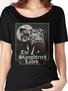 The Slaughtered Lamb  Women's Relaxed Fit T-Shirt