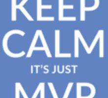 Keep calm, it's just MVP one (PANTONE 2718) Sticker