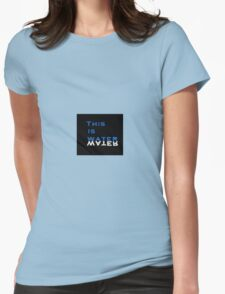 This is Water Womens Fitted T-Shirt