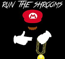Run The Shrooms by nerddub