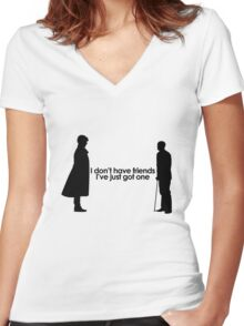 I Don't Have Friends Women's Fitted V-Neck T-Shirt