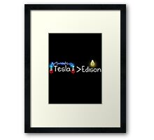 Tesla > Edison Framed Print