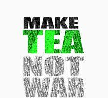 Make Tea Not War Unisex T-Shirt