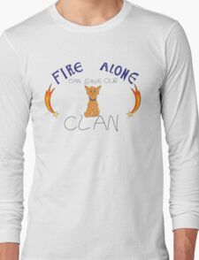 Fire Alone Long Sleeve T-Shirt