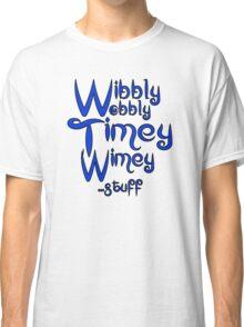 Wibbly Wobbly Timey Wimey... stuff 2 Classic T-Shirt