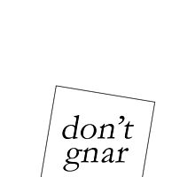 DON'T GNAR by 3515LM