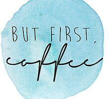 but first, coffee {watercolor} by ahclock