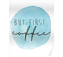 but first, coffee {watercolor} Poster