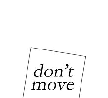 DON'T MOVE by 3515LM