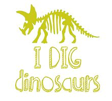I DIG dinosaurs - in yellow by MonCreedon