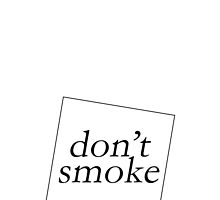 DON'T SMOKE by 3515LM