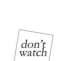 DON'T WATCH by 3515LM