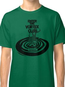 Enter The Vortex Club (High Res) Classic T-Shirt