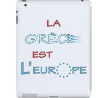 """La Grece est l' Europe"" slogan iPad Case/Skin"