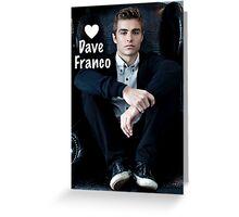 Love Dave Franco Greeting Card