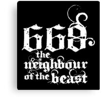 668 the neighbour of the beast Canvas Print