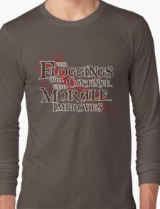 The floggings will continue Long Sleeve T-Shirt