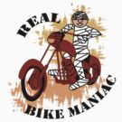 Real Bike Maniac by artyrau