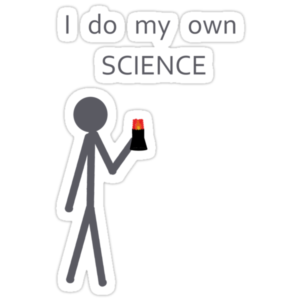 I do my own Science by arginal