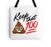 Keep that Sh*t 100! Tote Bag
