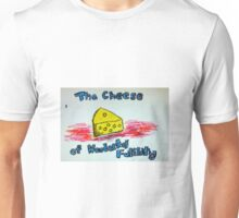 The Cheese of Wonderful Futility Unisex T-Shirt