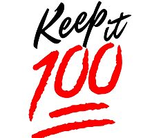 Keep it 100! by HHCreations