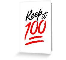 Keep it 100! Greeting Card