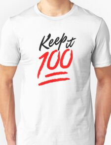 Keep it 100! Unisex T-Shirt