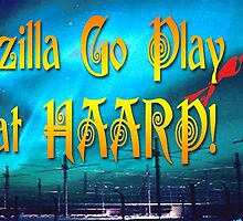Godzilla Go Play That HAARP by EyeMagined