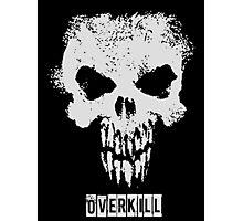 Overkill Photographic Print