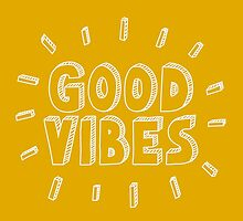Good Vibes! by extinctstartups