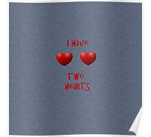 I have two hearts Poster