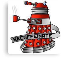 Dalek - Recaffeinate! Canvas Print