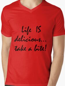 Life is Delicious... take a bite! Mens V-Neck T-Shirt