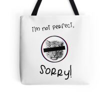 I'm not perfect! Tote Bag