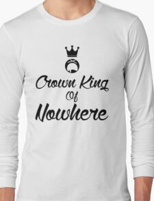 Crown king of Nowhere Long Sleeve T-Shirt
