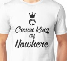 Crown king of Nowhere Unisex T-Shirt