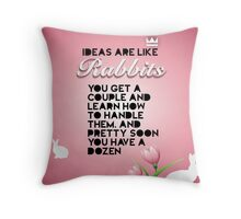 Ideas are like Rabbits Throw Pillow