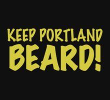 Keep Portland Beard! by gbwb