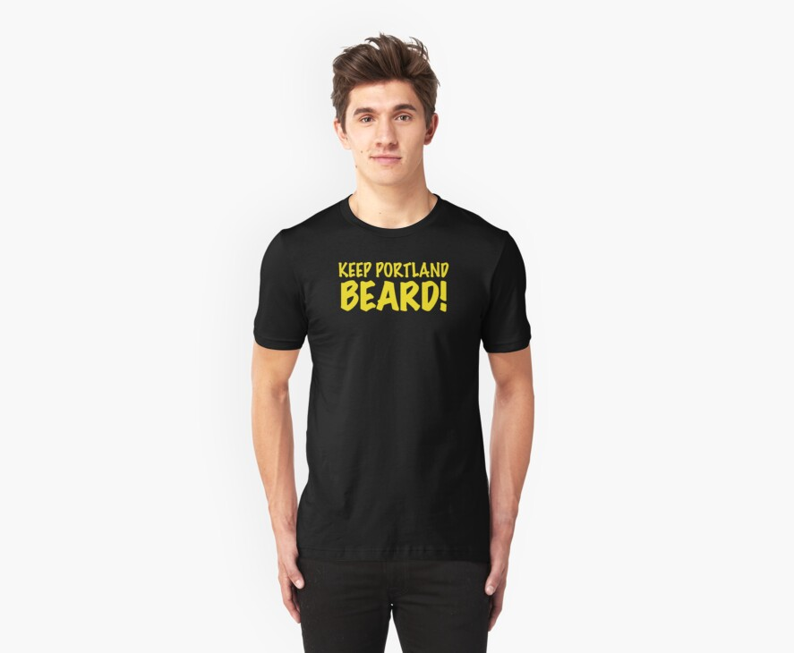 Keep Portland Beard! by gbwb