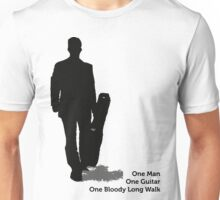 one man one guitar one bloody long walk Unisex T-Shirt