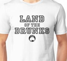 Land of the Drunks Unisex T-Shirt